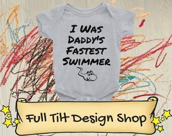 I Was Daddy's Fastest Swimmer Baby Onesie