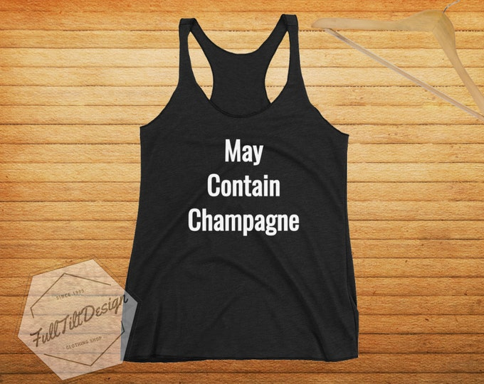MAY CONTAIN CHAMPAGNE Women's Racerback Tank-Top