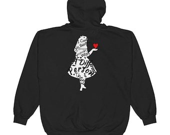 "I can't go back to yesterday because i was a different person then"" Alice in Wonderland   Zip Hoodie"