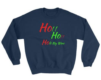 Ho Ho Hold My Wine Funny Christmas Sweatshirt Santa Clause