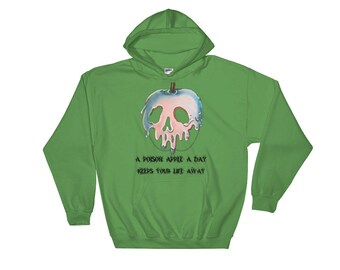 A Poison Apple A Day, Keeps Your Life Away. Halloween Disney Hooded Sweatshirt