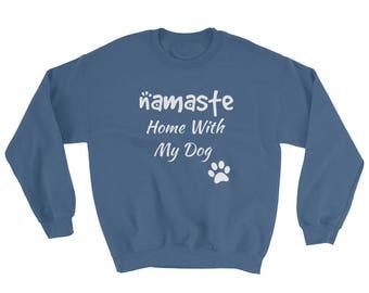 Namaste Home With My Dog Sweater