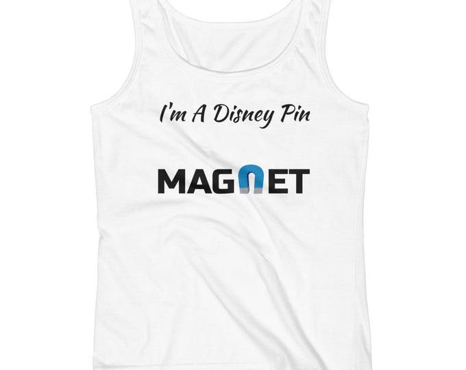 I'm A Disney Pin Magnet Female Tank Top (Multiple Colors Available!)