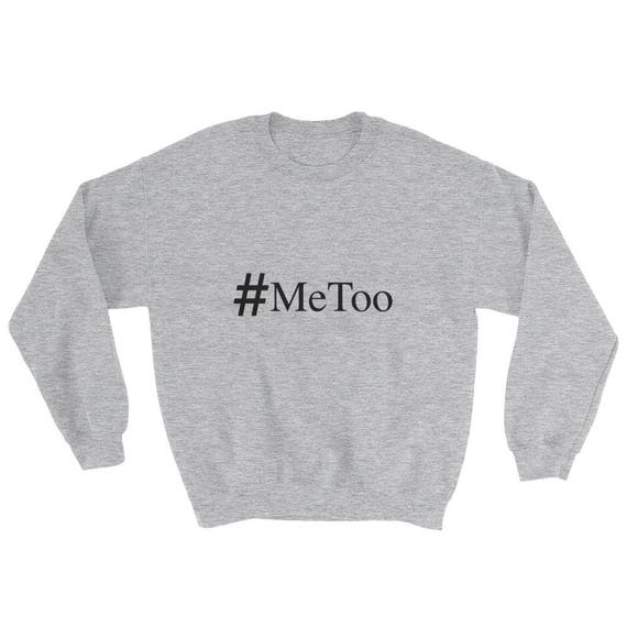 MeToo #MeToo Stand Up Against Sexual Abuse and Harassment Sweatshirt