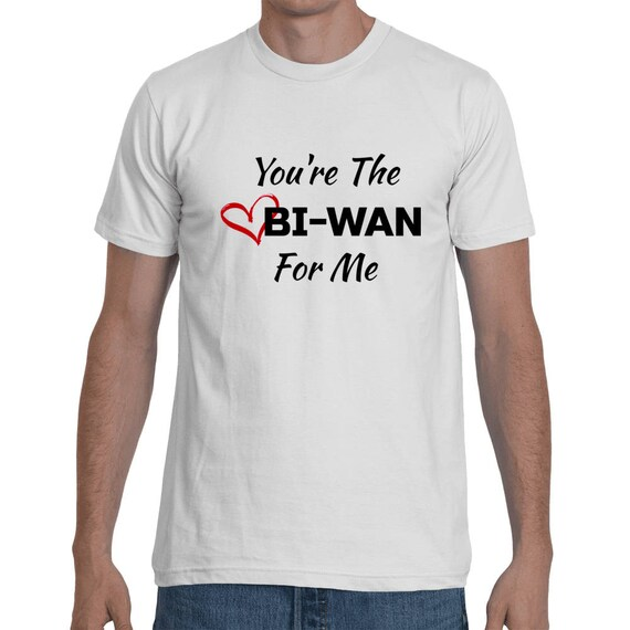 you're The Obi-Wan For Me Valentines Day Cute Gift Couples Short-Sleeve Star Wars Unisex Love Boyfriend Gift T-Shirt