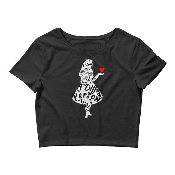 """I can't go back to yesterday because i was a different person then"""" Alice in Wonderland    Women's Crop Tee"""