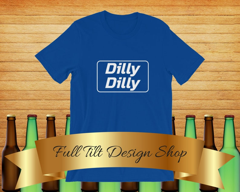 Dilly Dilly Bud Light Logo Funny Dad Drinking Short-Sleeve Drunk Hilarious  Unisex College T-Shirt