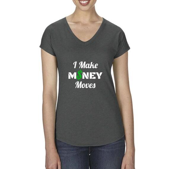 I Make MONEY Moves Funny Trap Hip Hop Rap Cardi B Tee Bodak Yellow Ladies' Cash World Star Hip Hop V Neck Shirt