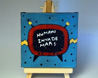 Humans Invade Mars - Limited Edition 4 by 4 Canvas Painting #1/250