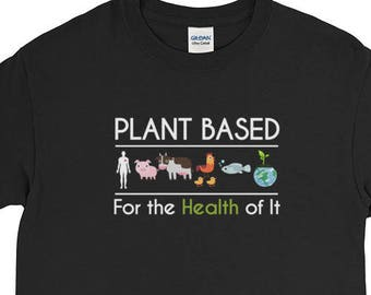 Plant Based For The Health of It Long Sleeve T-Shirt - Fun Vegan Gift