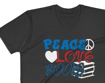 Peace Love and Books V-Neck T-Shirt