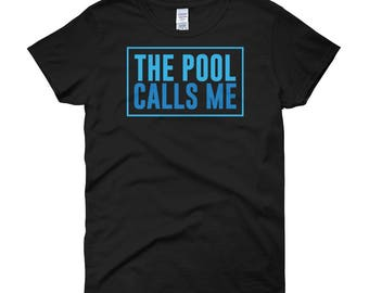 b90aed40 The Pool Calls Me Swimming Women's short sleeve t-shirt, swimming t-shirt, swimmer  quotes, gift for swimmer, swim gift, gift for swim, swim
