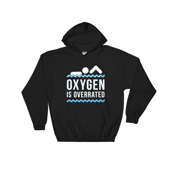 Hoodie Pures Designs Oxygen is Overrated Funny Swimming Team Sport Swimmer Gift