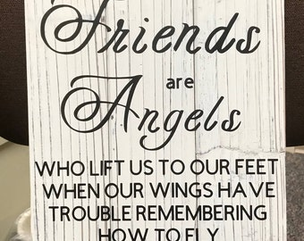 Friends are Angels Custom WOOD Sign, Friend GIft, Christmas Gift Gift