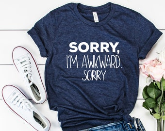 Sorry, I'm Awkward Tee