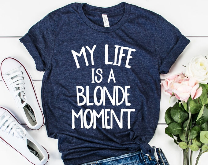 My Life is a Blonde Moment Tee