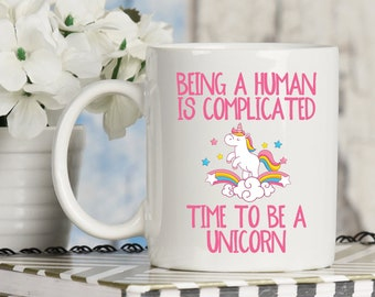 Being a Human is Complicated, Time to Be a Unicorn Mug