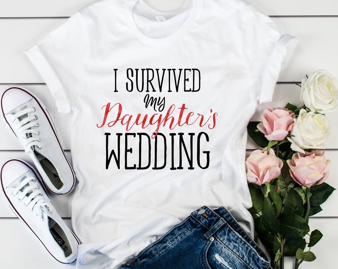 I Survived My Daughter's Wedding Tee