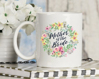Mother of the Bride Mug, Mother Wedding Gift, Wedding Gift for Mother Mug, Wedding Mug