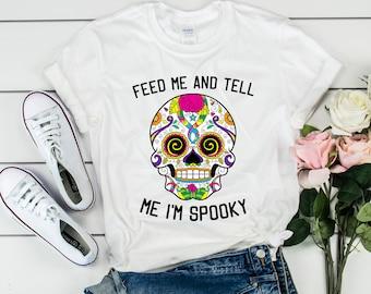 Feed Me and Tell Me I'm Spooky Tee