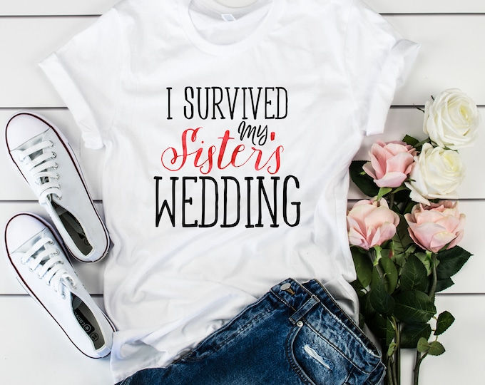 I Survived My Sister's Wedding Tee