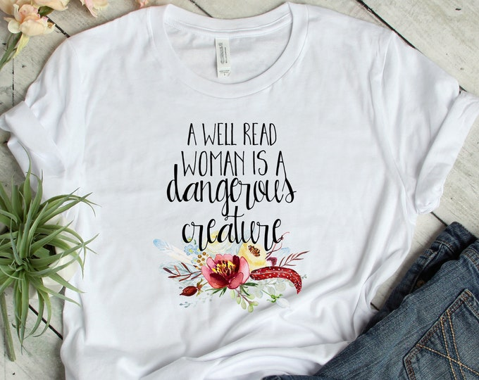 A Well Read Woman is a Dangerous Creature Tee