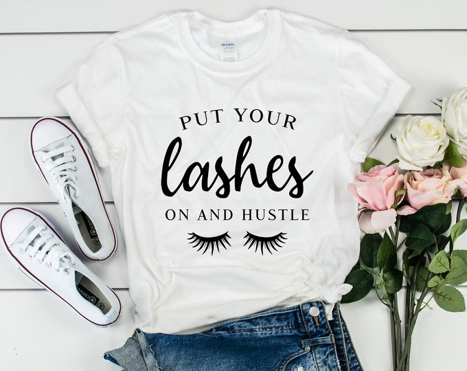 Put Your Lashes on and Hustle Tee, Gildan