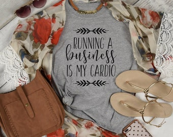 Running a Business is My Cardio Tee