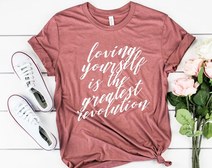 Loving Yourself is the Greatest Revolution Tee