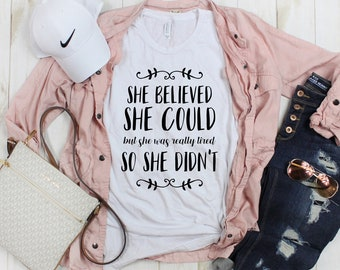 She Believed She Could But She Was Really Tired So She Didn't Tee