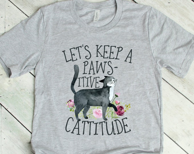 Funny Cat Tee, Let's Keep a Pawsitive Cattitude Tee