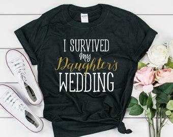 I Survived My Daughter's Wedding Tee, Gildan