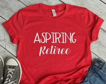 Aspiring Retiree T-Shirt - Unisex
