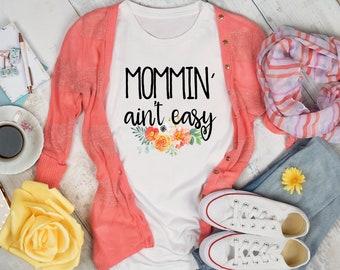 Mommin' Ain't Easy Tee