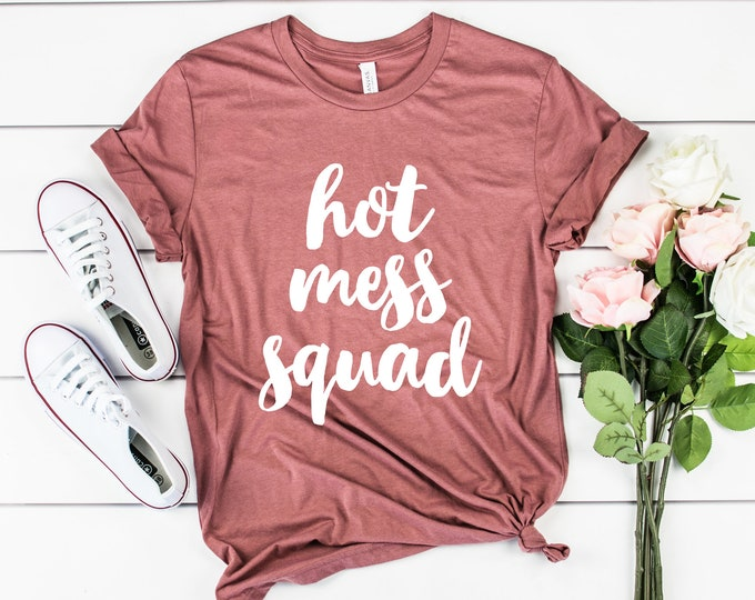 Hot Mess Squad Tee