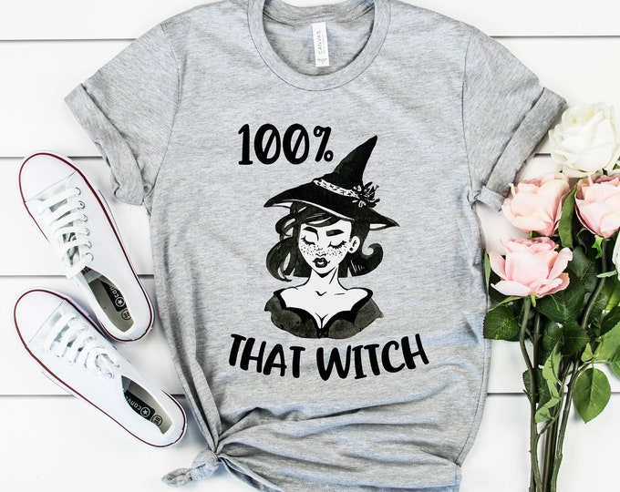 100% That Witch Tee, Bella Canvas