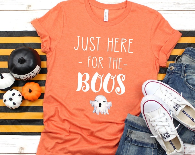 Just Here for the Boos Tee