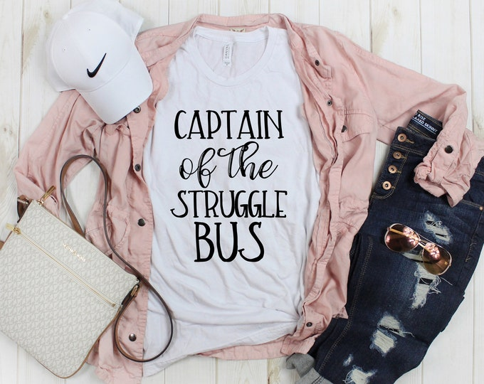 Captain of the Struggle Bus Tee