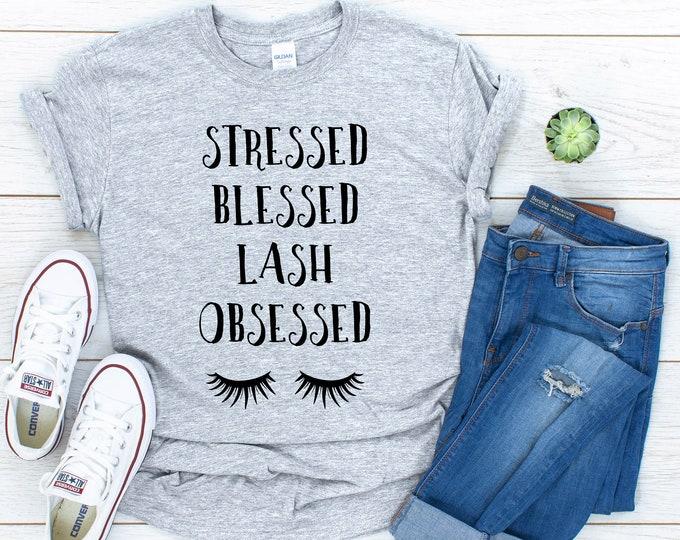 Stressed Blessed Lashed Obsessed T-Shirt, Beauty, False Lashes, Eyelashes, Funny Lashes Shirt