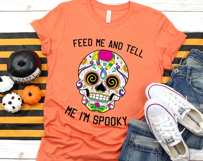 Feed Me and Tell Me I'm Spooky Tee