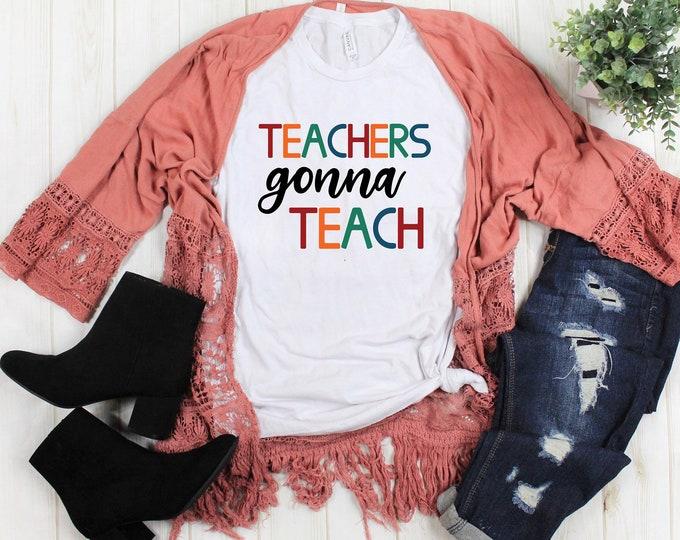Teachers Gonna Teach Tee