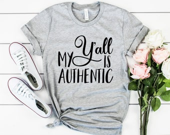 My Y'all is Authentic Tee