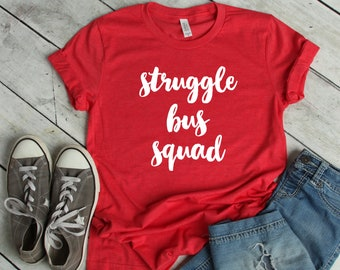 Struggle Bus Squad Tee