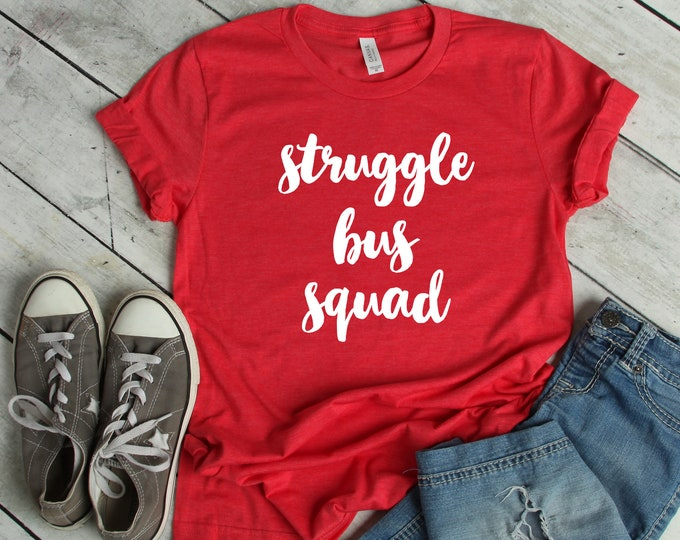 Struggle Bus Squad Tee