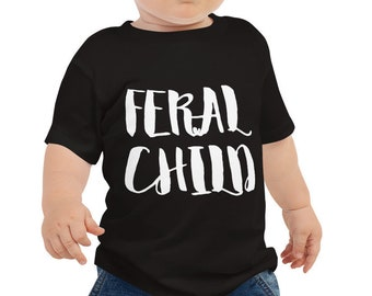 Feral Child Baby Baby and Toddler Tee