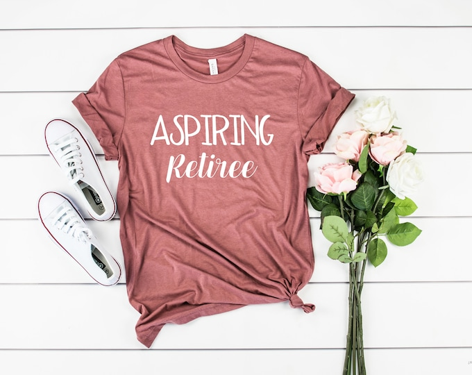 Aspiring Retiree T-Shirt - Unisex