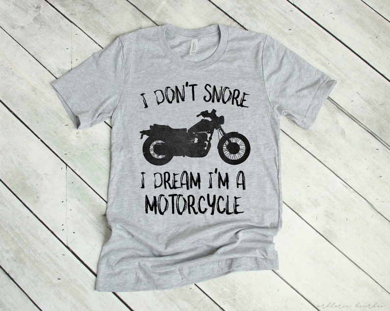 I Don/'t Snore I Dream I/'m A Motorcycle T-shirt Snoring Dad Hubby Tee Shirt Daddy