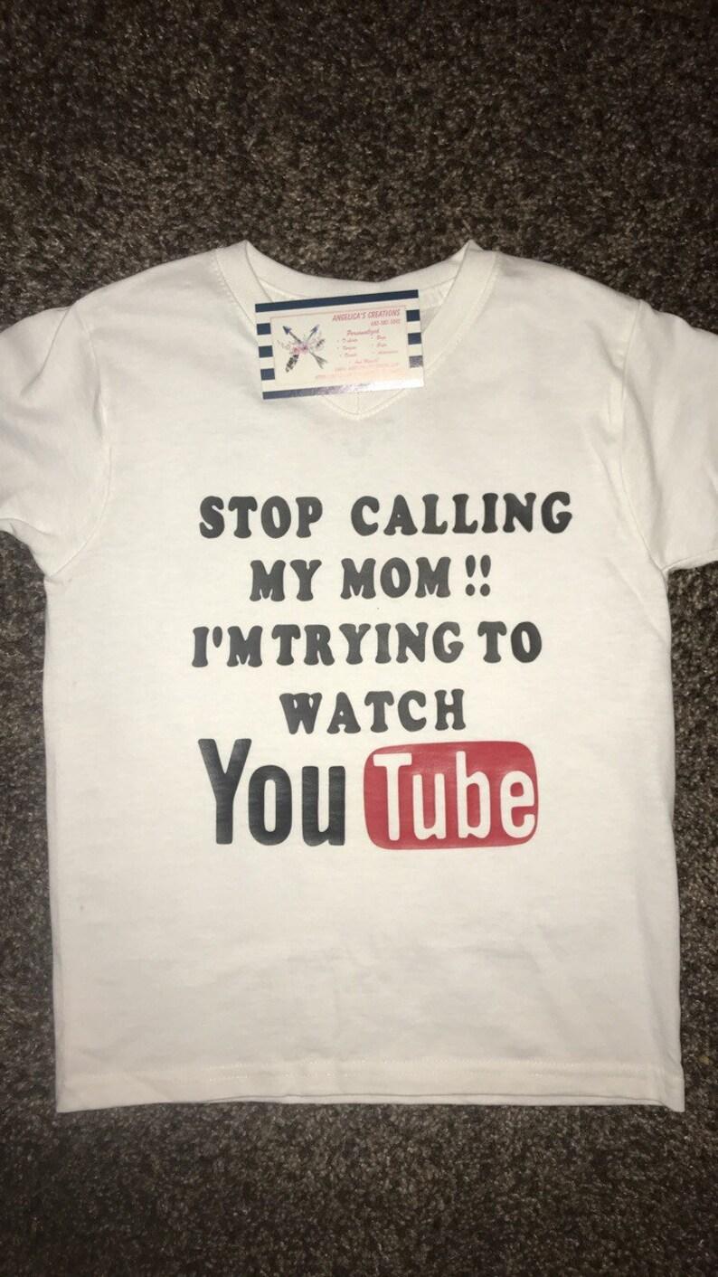 a2cc380d Kids Shirt/Funny/Kids Youtube Shirt/Stop Calling My Mom Shirt/ | Etsy
