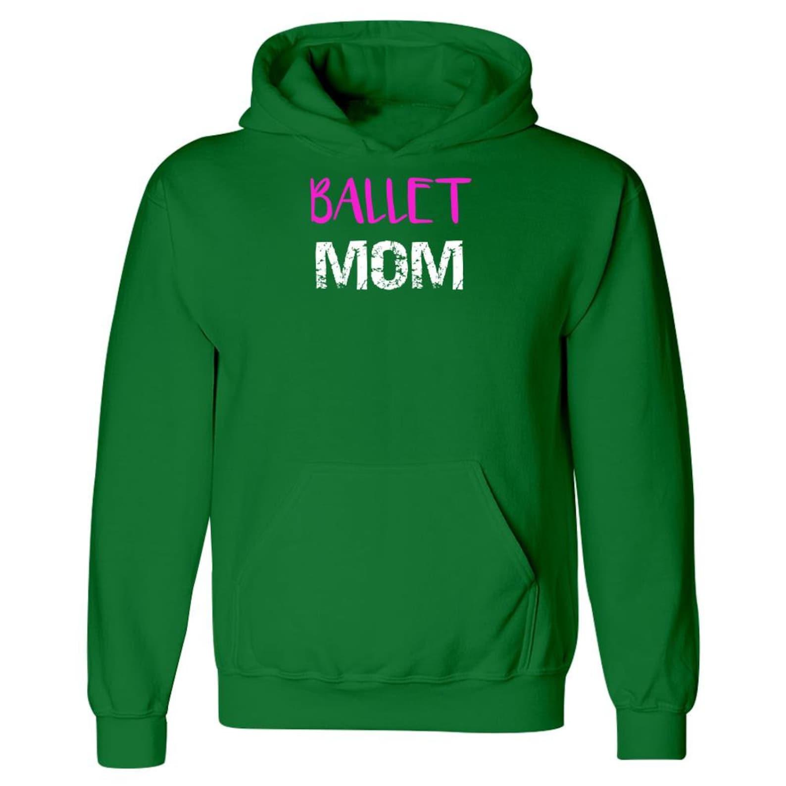 ballet mom ballerina mom dance mom - hoodie