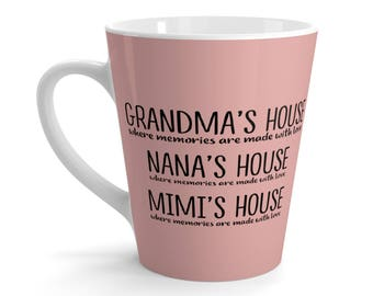 Grandma's House Where Memories Are Made With Love Nana's House, Mimi House Latte Mug
